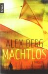 Machtlos - Alex Berg, Detlef Bierstedt