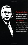 Fortunate Son: George W. Bush and the Making of an American President - J.H. Hatfield, Mark Crispin Miller, Greg Palast