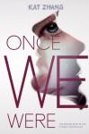 Once We Were - Kat Zhang