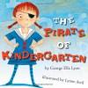 The Pirate of Kindergarten - George Ella Lyon, Lynne Avril