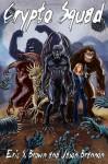 Crypto-Squad (Volume 1) - Eric S. Brown, Jason Brannon