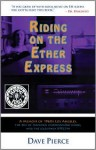 Riding on the Ether Express: A Memoir of 1960s Los Angeles, the Rise of Freeform Underground Radio, and the Legendary KPPC-FM - Dave Pierce
