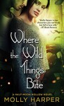 Where the Wild Things Bite - Molly Harper