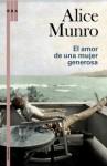 El amor de una mujer generosa - Alice Munro