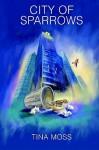 City of Sparrows - Tina Moss