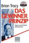Das Gewinner-Prinzip: Wege Zur Personlichen Spitzenleistung - Brian Tracy