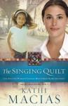 The Singing Quilt - Kathi Macias