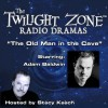 The Old Man in the Cave: The Twilight Zone Radio Dramas - Henry Slesar, Rod Serling, Stacy Keach, Adam Baldwin