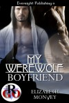 My Werewolf Boyfriend - Elizabeth Monvey
