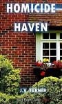 Homicide Haven: An Amos Petrie Mystery (Black Heath Classic Crime) - J.V. Turner