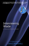 Interviewing Wade - Grace Marshall