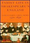 Family Life in Shakespeare's England: Stratford-Upon-Avon, 1570-1630 - Jeanne Jones, Shakespeare Birthplace Trust