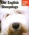 Old English Sheepdogs (Barron's Complete Pet Owner's Manuals) - Joan Hustace Walker