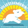 Polar Bear Morning - Lauren Thompson, Stephen Savage