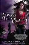 Always the Vampire - Nancy Haddock