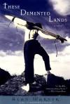 These Demented Lands - Alan Warner