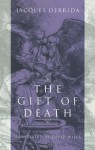 The Gift of Death - Jacques Derrida, Mark C. Taylor, David Wills
