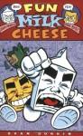 Fun with Milk and Cheese - Evan Dorkin