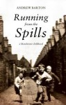 Running from the Spills: A Manchester Childhood - Andrew Barton