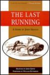 The Last Running - John Graves, William Kittredge, John Groth