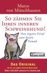 So Zähmen Sie Ihren Inneren Schweinehund. Vom ärgsten Feind Zum Besten Freund - Marco von Münchhausen