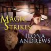 Magic Strikes - Renée Raudman, Ilona Andrews