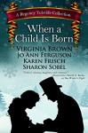 When a Child Is Born: A Regency Yuletide Collection - Virginia Brown, Jo Ann Ferguson, Karen Frisch, Sharon Sobel