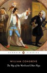 The Way of the World and Other Plays - William Congreve, Eric Rump