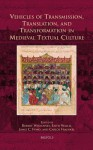 Vehicles of Transmission, Translation, and Transformation in Medieval Textual Culture - Carlos Fraenkel, Jamie Fumo, Faith Wallis