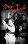 Trash and Vaudeville - J. Scott Grand