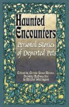 Personal Stories of Departed Pets (Haunted Encounters series) - Mitchel Whitington, Dorothy McConachie, Ginnie S. Bivona