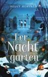 Der Nachtgarten - Polly Horvath, Bernadette Dunne