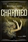 Charmed by Michelle Krys (26-May-2015) Hardcover - Michelle Krys