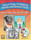 Rescue Dogs, Firefighting Heroes and Science Facts - Susy Flory, Jeanette Hanscome, Julie Cantrell, Troy Schuknecht, Annie Elliot, Erin MacPherson, Jennifer Prescott, Mike Moran
