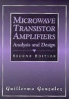 Microwave Transistor Amplifiers: Analysis and Design - Guillermo González