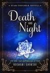 Death and Night - Roshani Chokshi