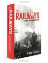 The Railways: Nation, Network and People - Simon Bradley