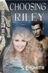 Choosing Riley - S.E. Smith