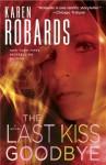 The Last Kiss Goodbye - Karen Robards