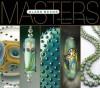 Masters: Glass Beads: Major Works by Leading Artists - Lark Books, Larry Scott