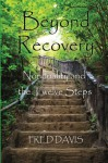 Beyond Recovery: Nonduality and the Twelve Steps - Fred Davis, John Ames