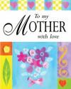 To My Mother with Love - Sarah Medina, Susan Beresford