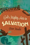 God's Mighty Acts in Salvation - Starr Meade