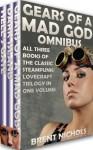 Gears of a Mad God Omnibus - Brent Nichols