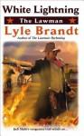 White Lightning - Lyle Brandt