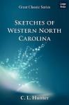 Sketches of Western North Carolina - C.L. Hunter