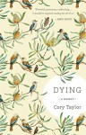 Dying: A Memoir - Cory Taylor