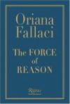 The Force of Reason - Oriana Fallaci
