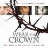Wear the Crown: Inspiring Stories of the Persecuted Church - Bill Drake