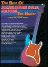 The Best of Jackson Browne, the Eagles and Neil Young for Guitar: Includes Super Tab Notation - Jackson Browne, The Eagles, Neil Young
